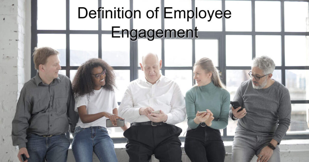 Definition of Employee Engagement