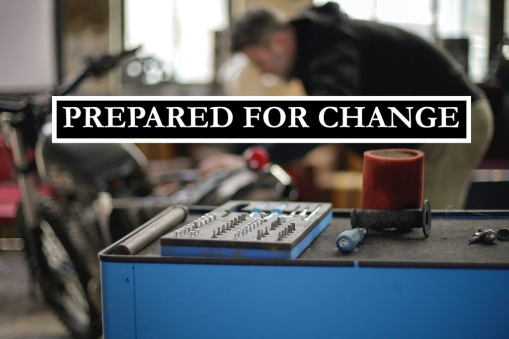 Prepared for Change